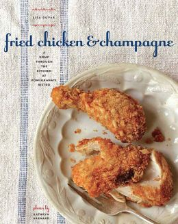 Fried Chicken and Champagne: A Romp Through the Kitchen at Pomegranate Bistro