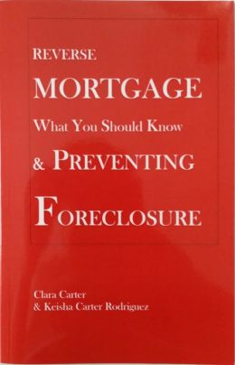 Reverse Mortgage What You Should Know & Preventing Foreclosure