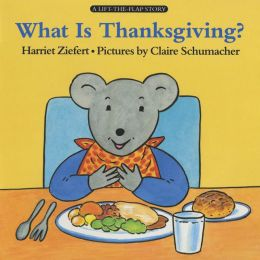 What Is Thanksgiving? (Lift-the-Flap Book Series)
