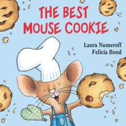 The Best Mouse Cookie (If You Give... Series)