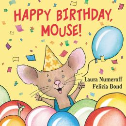 Happy Birthday, Mouse! (If You Give... Series)