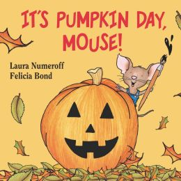 It's Pumpkin Day, Mouse! (If You Give... Series)