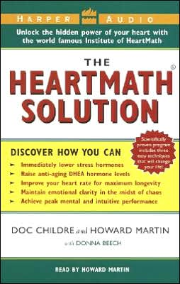 Heartmath Solution: The Institute of Heartmath's Revolutionary Program for Engaging the Power of the Heart's Intelligence (2 Cassettes)