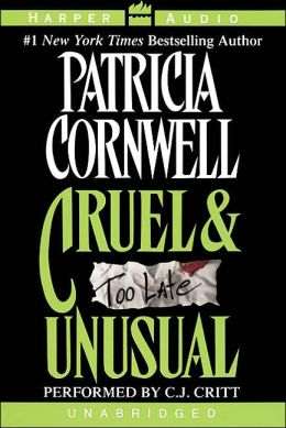 Cruel and Unusual (Kay Scarpetta Series #4)