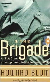 The Brigade: An Epic Story of Vengeance, Salvation, and World War II