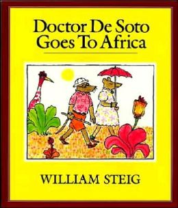 Doctor De Soto Goes to Africa (Book and Tape)