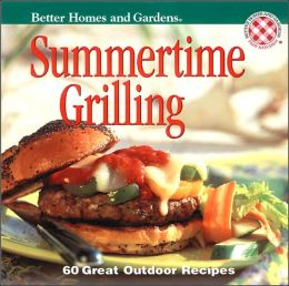 Better Homes and Gardens: Summertime Grilling