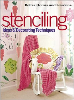 Stenciling: Ideas and Decorating Techniques