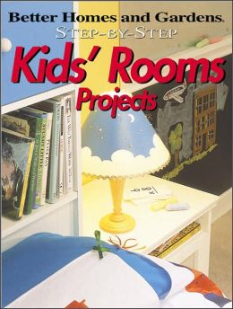 Step-By-Step Kids' Rooms Projects