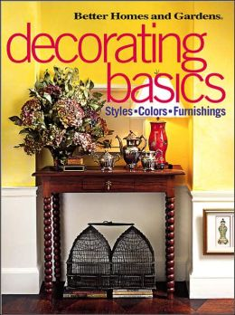 Decorating Basics: Styles, Colors, Furnishings