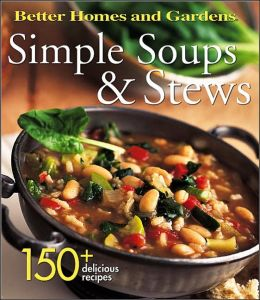Simple Soups and Stews