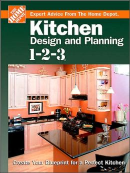 Kitchen Design And Planning 1 2 3 By Home Depot Staff 9780696217449 Hardcover Barnes Noble