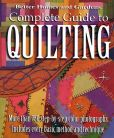 Book Cover Image. Title: Complete Guide to Quilting:  More Than 750 Step-by-Step Color Photographs Includes Every Method and Technique, Author: Better Homes & Gardens