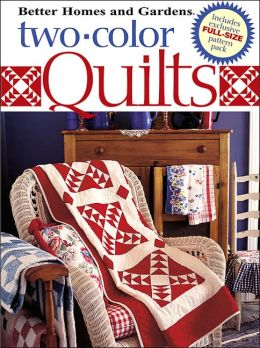 Two-Color Quilts (Better Homes and Gardens Series)
