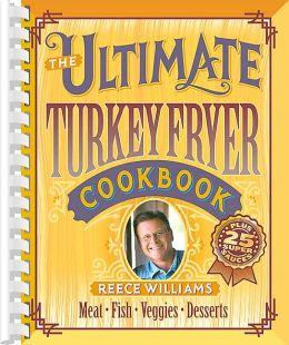 Ultimate Turkey Fryer Cookbook
