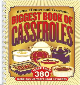 Biggest Book of Casseroles: More Than 380 Delicious Comfort Food Favorites