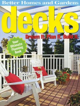 Decks: Dream It. Plan It. Build It