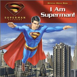 I Am Superman! (Superman Returns Series)