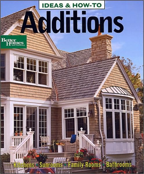 """Ideas & How-To: Additions, """"Better Homes and Gardens, Paul"""""""