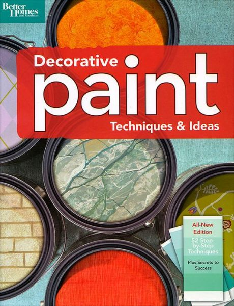 """""""Decorative Paint Techniques & Ideas, 2nd Edition"""", Better Homes and Gardens"""