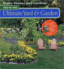 Better Homes and Gardens Step-by-Step Ultimate Yard & Garden