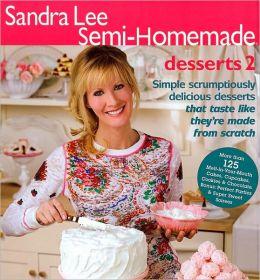 Sandra Lee Semi-Homemade Desserts 2