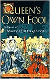 The Queen's Own Fool: A Novel of Mary Queen of Scots (Stuart Quartet Series #1)