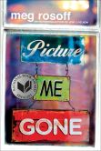 Book Cover Image. Title: Picture Me Gone, Author: Meg Rosoff