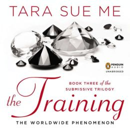 The Training: The Submissive Trilogy, Book 3