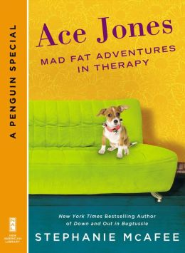 Ace Jones: Mad Fat Adventures in Therapy (A Penguin Special from New American Library)