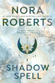 Book Cover Image. Title: Shadow Spell (Cousins O'Dwyer Trilogy #2), Author: Nora Roberts