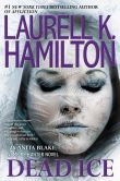 Book Cover Image. Title: Dead Ice, Author: Laurell K. Hamilton