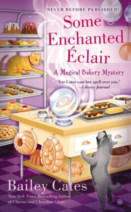 Some Enchanted Éclair: A Magical Bakery Mystery