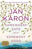 Book Cover Image. Title: Somewhere Safe with Somebody Good:  The New Mitford Novel, Author: Jan Karon