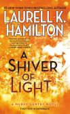 Book Cover Image. Title: A Shiver of Light (Meredith Gentry Series #9), Author: Laurell K. Hamilton