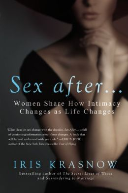 Sex After . . .: Women Share How Intimacy Changes as Life Changes
