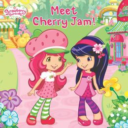 Meet Cherry Jam! (Strawberry Shortcake Series)