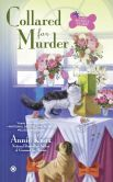 Book Cover Image. Title: Collared For Murder:  A Pet Botique Mystery, Author: Annie Knox