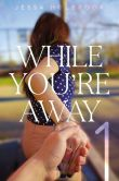 Book Cover Image. Title: While You're Away Part I:  Our First Encounter, Author: Jessa Holbrook
