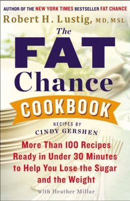 The Fat Chance Cookbook: More Than 100 Recipes Ready in Under 30 Minutes to Help YouLose the Sugar and the Weight