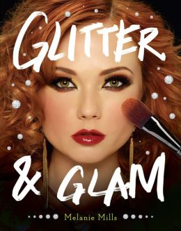 Glitter and Glam: Dazzling Makeup Tips for Date Night, Club Night, and Beyond (PagePerfect NOOK Book)