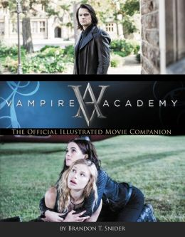Vampire Academy: The Official Illustrated Movie Companion (PagePerfect NOOK Book)