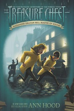 Alexander Graham Bell: Master of Sound (Treasure Chest Series #7)