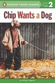 Book Cover Image. Title: Chip Wants a Dog, Author: William Wegman