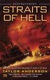 Book Cover Image. Title: Straits of Hell:  Destroyermen, Author: Taylor Anderson