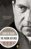 Book Cover Image. Title: The Nixon Defense:  What He Knew and When He Knew It, Author: John W. Dean
