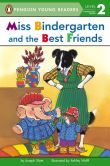 Book Cover Image. Title: Miss Bindergarten and the Best Friends, Author: Joseph Slate