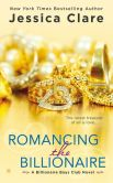 Book Cover Image. Title: Romancing the Billionaire (Billionaire Boys Club Series #5), Author: Jessica Clare