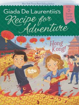 Hong Kong! (Recipe for Adventure Series #3)