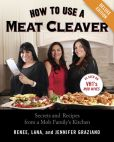 Book Cover Image. Title: How to Use a Meat Cleaver Deluxe:  Secrets and Recipes from a Mob Family's Kitchen (Enhanced Edition), Author: Renee Graziano